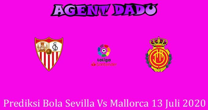 Prediksi Bola Sevilla Vs Mallorca 13 Juli 2020