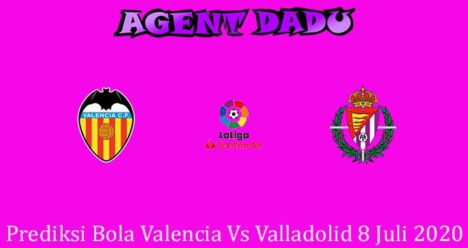 Prediksi Bola Valencia Vs Valladolid 8 Juli 2020