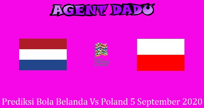 Prediksi Bola Belanda Vs Poland 5 September 2020