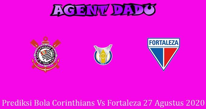 Prediksi Bola Corinthians Vs Fortaleza 27 Agustus 2020
