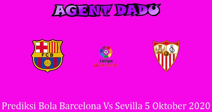 Prediksi Bola Barcelona Vs Sevilla 5 Oktober 2020