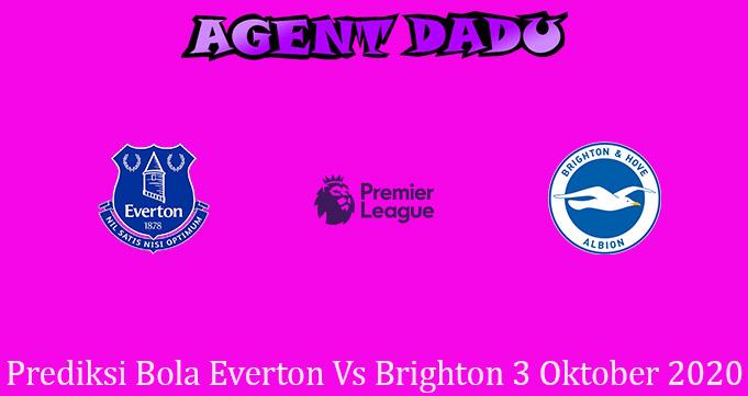 Prediksi Bola Everton Vs Brighton 3 Oktober 2020