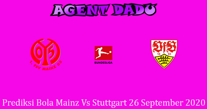 Prediksi Bola Mainz Vs Stuttgart 26 September 2020