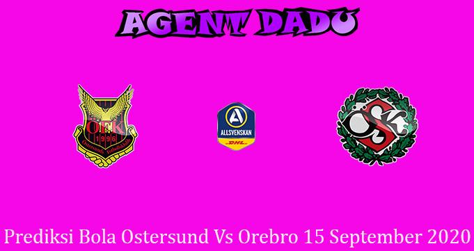 Prediksi Bola Ostersund Vs Orebro 15 September 2020