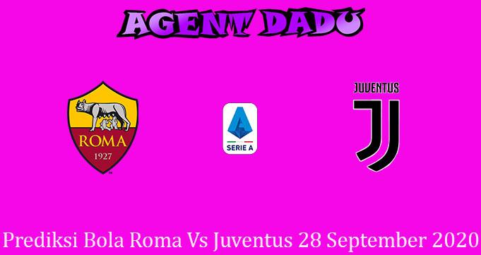 Prediksi Bola Roma Vs Juventus 28 September 2020