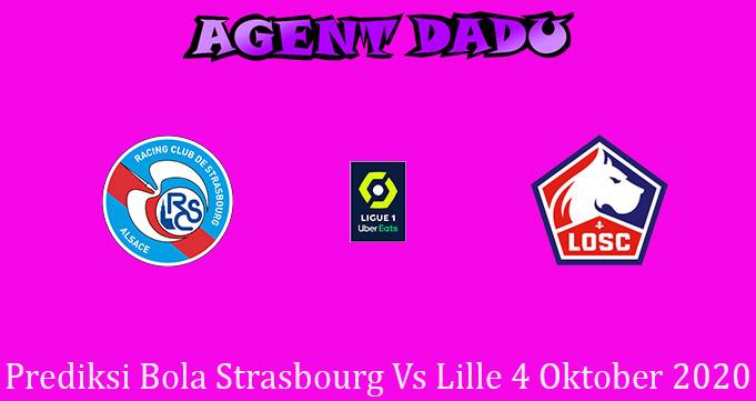 Prediksi Bola Strasbourg Vs Lille 4 Oktober 2020