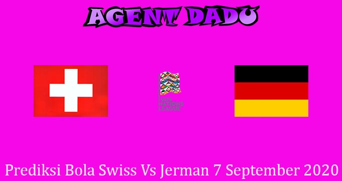 Prediksi Bola Swiss Vs Jerman 7 September 2020