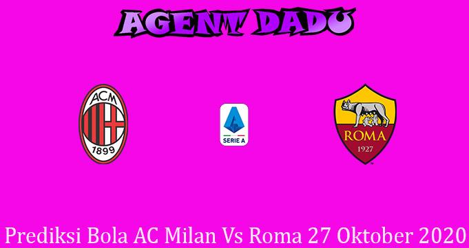 Prediksi Bola AC Milan Vs Roma 27 Oktober 2020