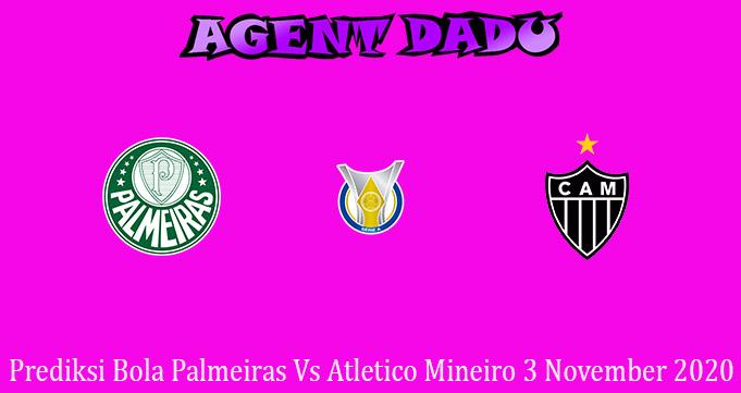 Prediksi Bola Palmeiras Vs Atletico Mineiro 3 November 2020