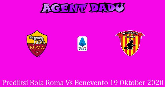 Prediksi Bola Roma Vs Benevento 19 Oktober 2020