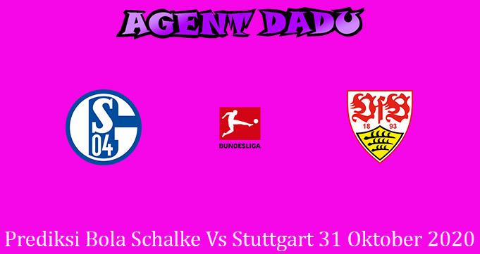 Prediksi Bola Schalke Vs Stuttgart 31 Oktober 2020
