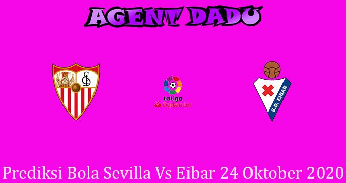 Prediksi Bola Sevilla Vs Eibar 24 Oktober 2020
