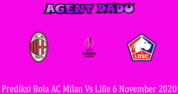 Prediksi Bola AC Milan Vs Lille 6 November 2020