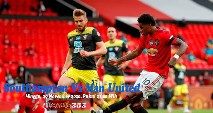 Prediksi Bola Southampton Vs Man United 29 November 2020