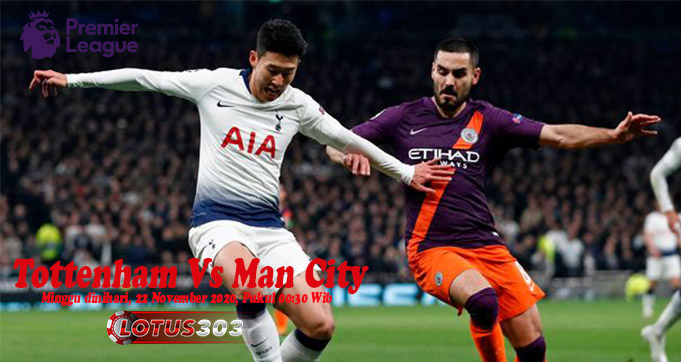 Prediksi Bola Tottenham Vs Man City 22 November 2020