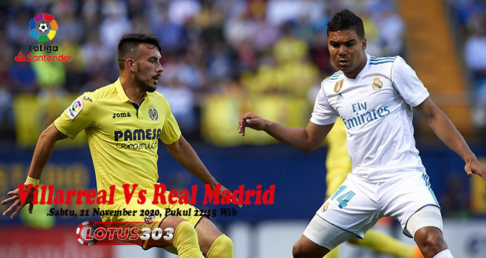 Prediksi Bola Villarreal Vs Real Madrid 21 November 2020