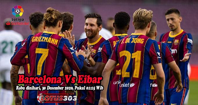 Prediksi Bola Barcelona Vs Eibar 30 Desember 2020