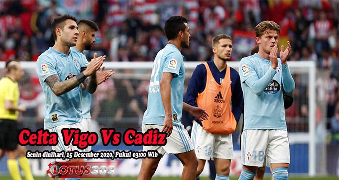 Prediksi Bola Celta Vigo Vs Cadiz 15 Desember 2020
