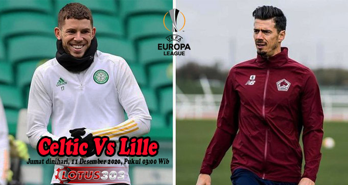 Prediksi Bola Celtic Vs Lille 11 Desember 2020