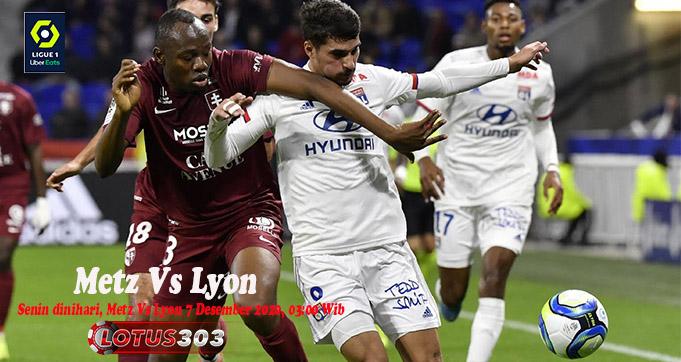 Prediksi Bola Metz Vs Lyon 7 Desember 2020