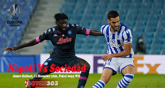 Prediksi Bola Napoli Vs Sociedad 11 Desember 2020