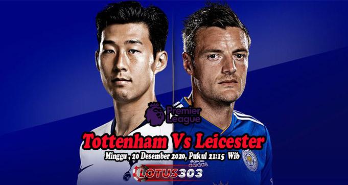 Prediksi Bola Tottenham Vs Leicester 20 Desember 2020