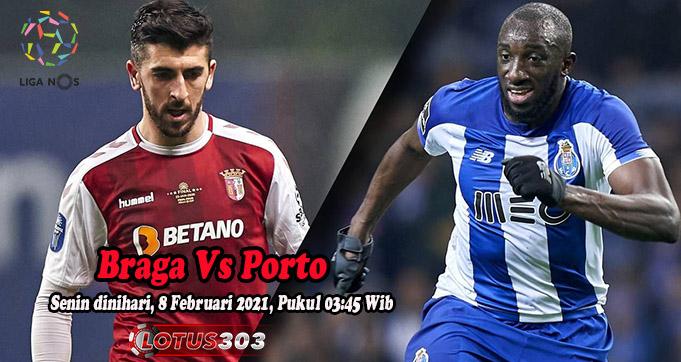 Prediksi Bola Braga Vs Porto 8 Februari 2021