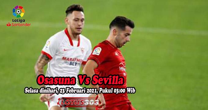 Prediksi Bola Osasuna Vs Sevilla 23 Februari 2021