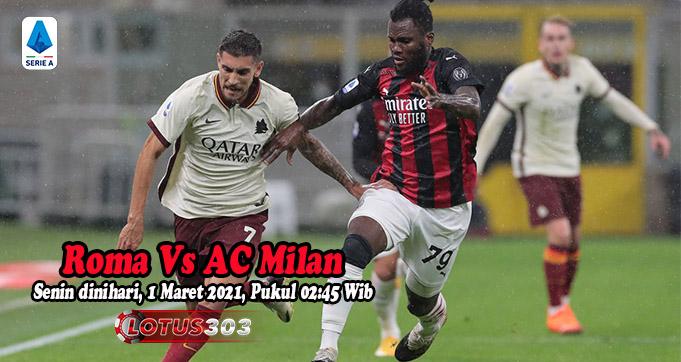 Prediksi Bola Roma Vs AC Milan 1 Maret 2021