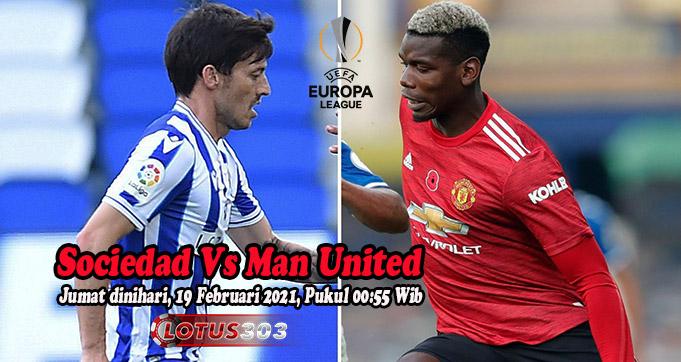 Prediksi Bola Sociedad Vs Man United 19 Februari 2021