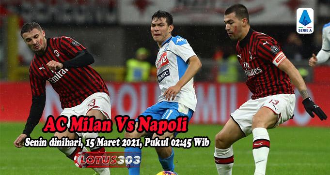 Prediksi Bola AC Milan Vs Napoli 15 Maret 2021