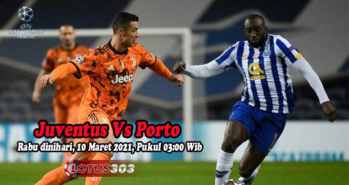 Prediksi Bola Juventus Vs Porto 10 Maret 2021