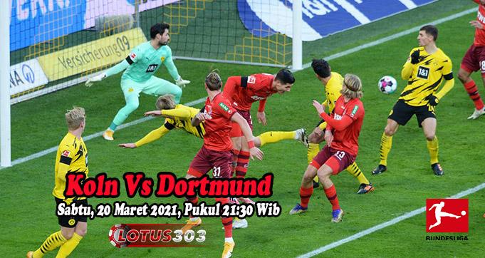 Prediksi Bola Koln Vs Dortmund 20 Maret 2021