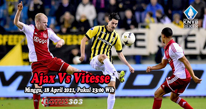 Prediksi Bola Ajax Vs Vitesse 18 April 2021