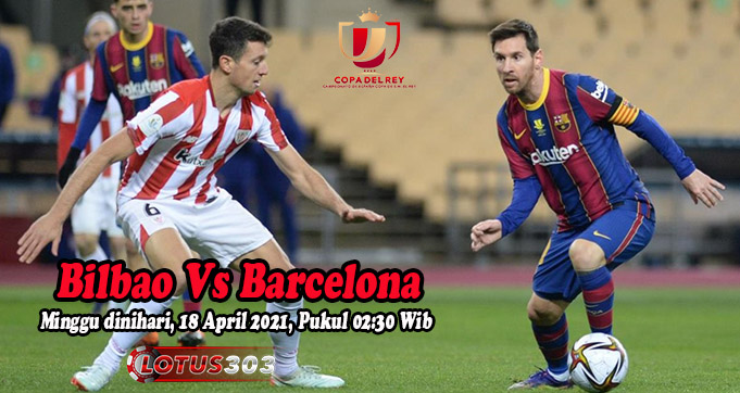 Prediksi Bola Bilbao Vs Barcelona 18 April 2021