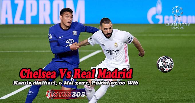 Prediksi Bola Chelsea Vs Real Madrid 6 Mei 2021
