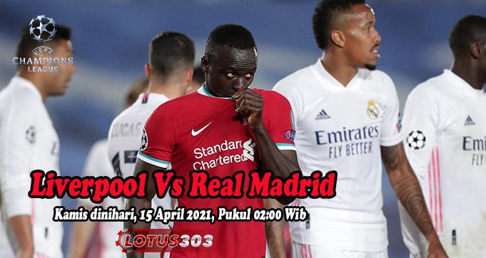 Prediksi Bola Liverpool Vs Real Madrid 15 April 2021