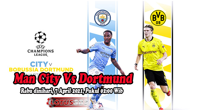 Prediksi Bola Man City Vs Dortmund 7 April 2021