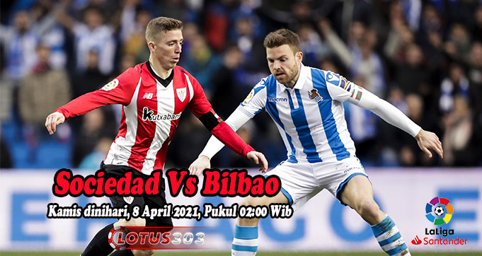 Prediksi Bola Sociedad Vs Bilbao 8 April 2021