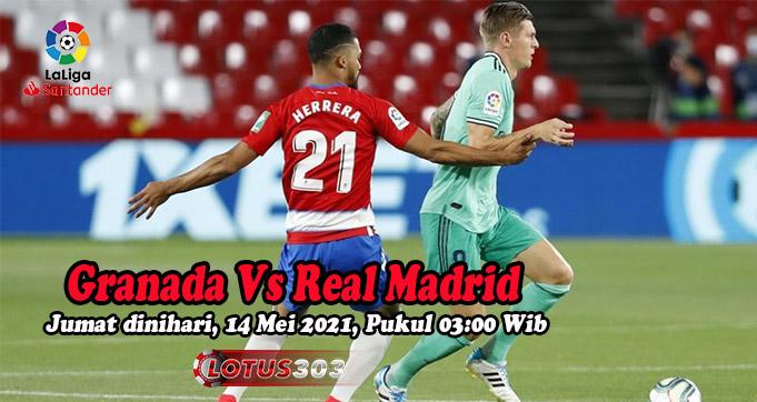 Prediksi Bola Granada Vs Real Madrid 14 Mei 2021