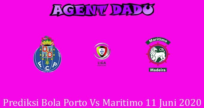 Prediksi Bola Porto Vs Maritimo 11 Juni 2020