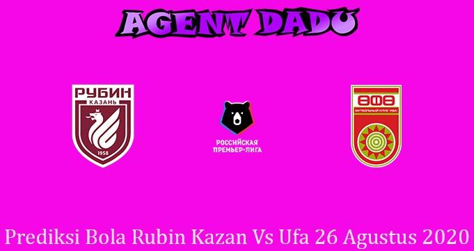 Prediksi Bola Rubin Kazan Vs Ufa 26 Agustus 2020