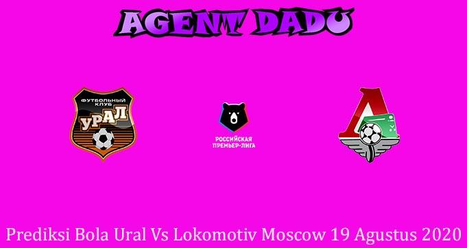 Prediksi Bola Ural Vs Lokomotiv Moscow 19 Agustus 2020