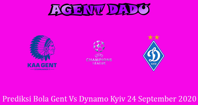 Prediksi Bola Gent Vs Dynamo Kyiv 24 September 2020