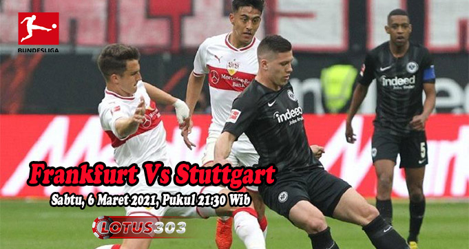 Prediksi Bola Frankfurt Vs Stuttgart 6 Maret 2021