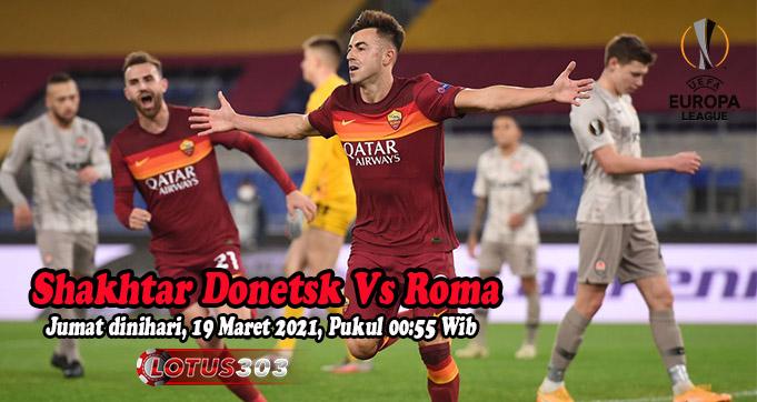 Prediksi Bola Shakhtar Donetsk Vs Roma 19 Maret 2021