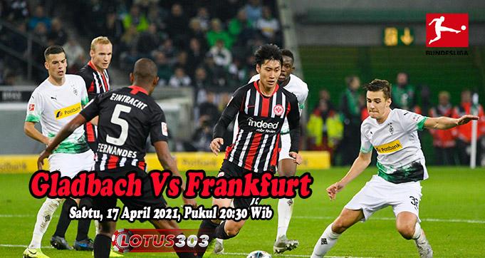 Prediksi Bola Gladbach Vs Frankfurt 17 April 2021