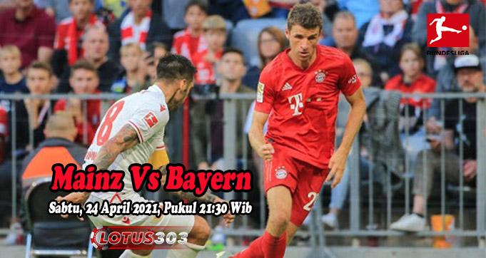 Prediksi Bola Mainz Vs Bayern 24 April 2021