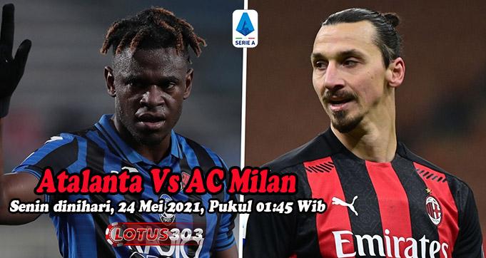 Prediksi Bola Atalanta Vs AC Milan 24 Mei 2021