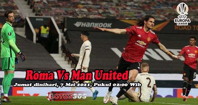 Prediksi Bola Roma Vs Man United 7 Mei 2021